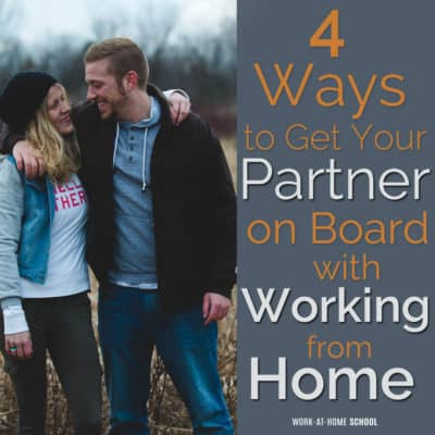 Need support to meet your goals? Here are four ways you can get your partner on board with working from home!