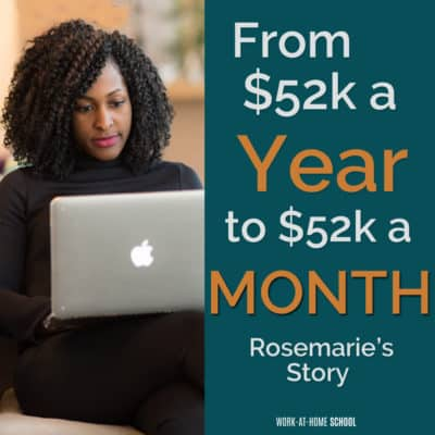 From $52k a Year to $52k a MONTH: Rosemarie's Story