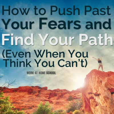 How to Face Your Fears and Find Your Path — Even When You Think You Can't