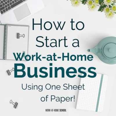 How to Start an At-Home Business — Using One Sheet of Paper!
