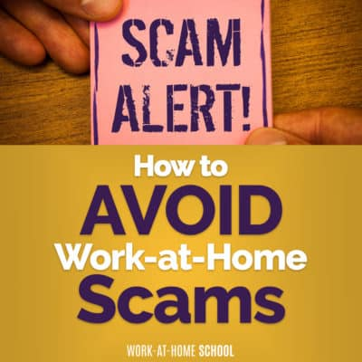 Follow these 4 tips to avoid falling for common work-at-home scams!