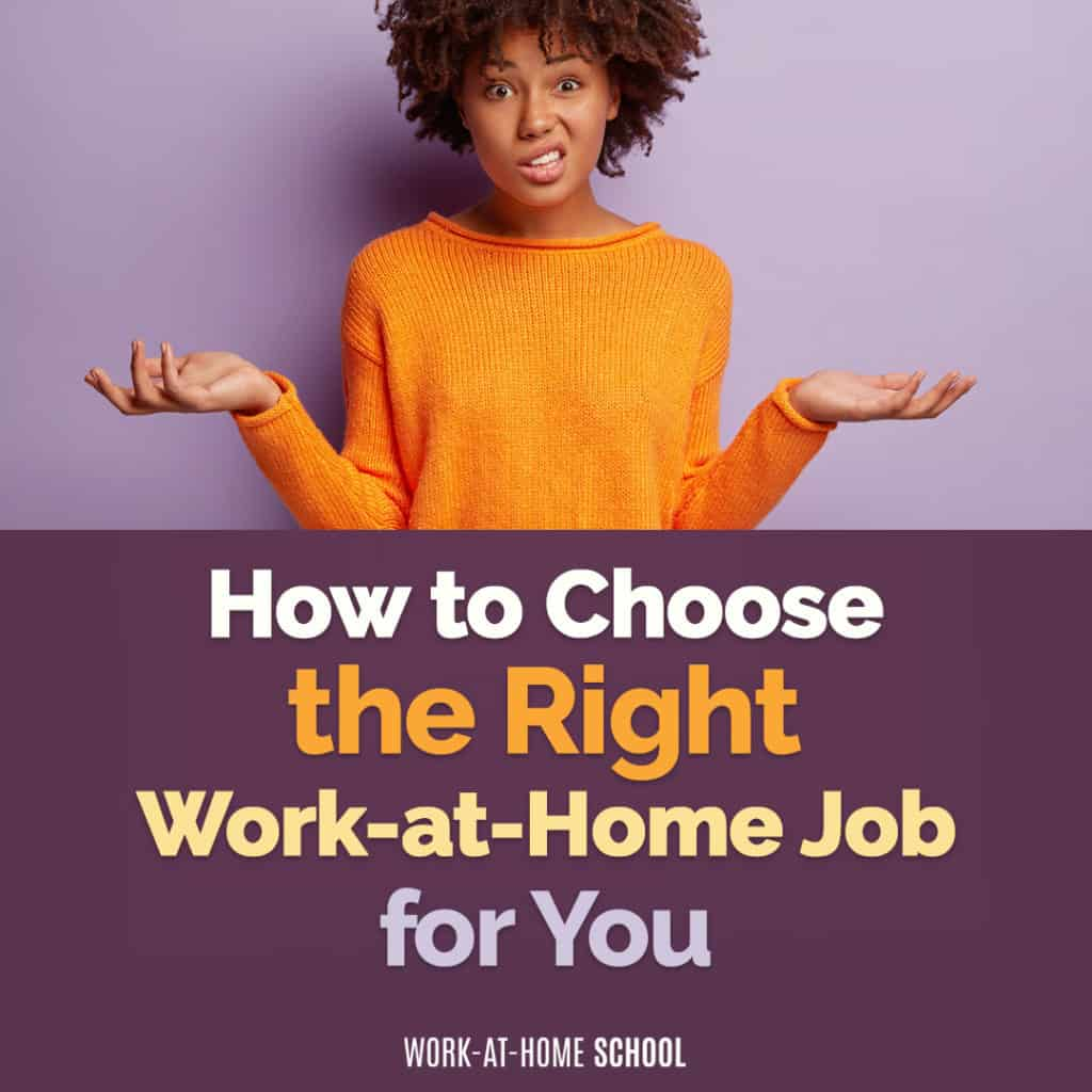 Find the right work-at-home job for you by asking yourself these 5 simple questions!
