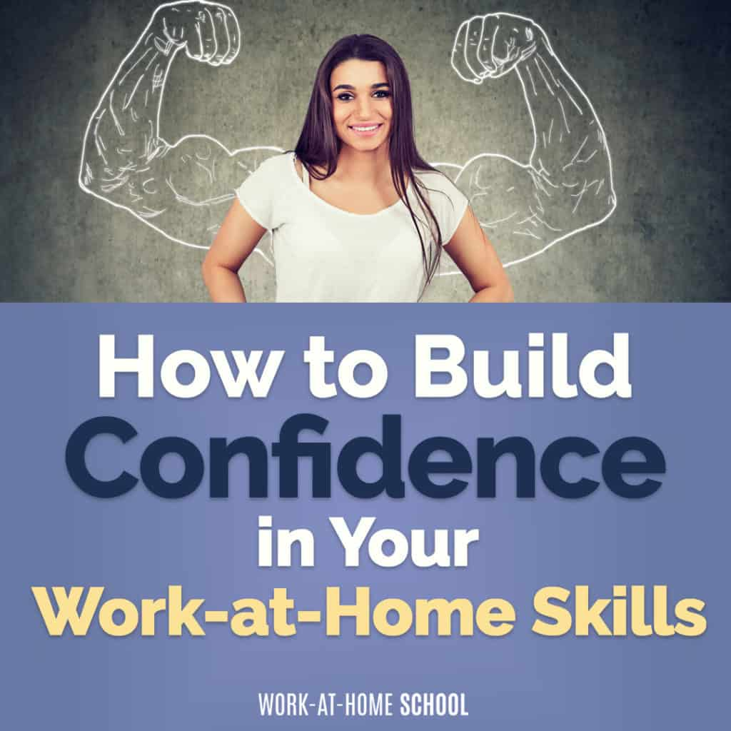 Four surefire ways to build confidence in your work-at-home skills