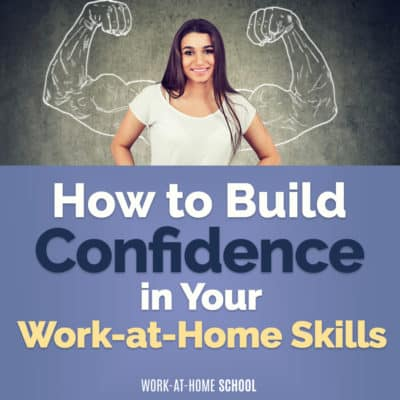 How Do I Build Confidence in My Work-at-Home Skills?