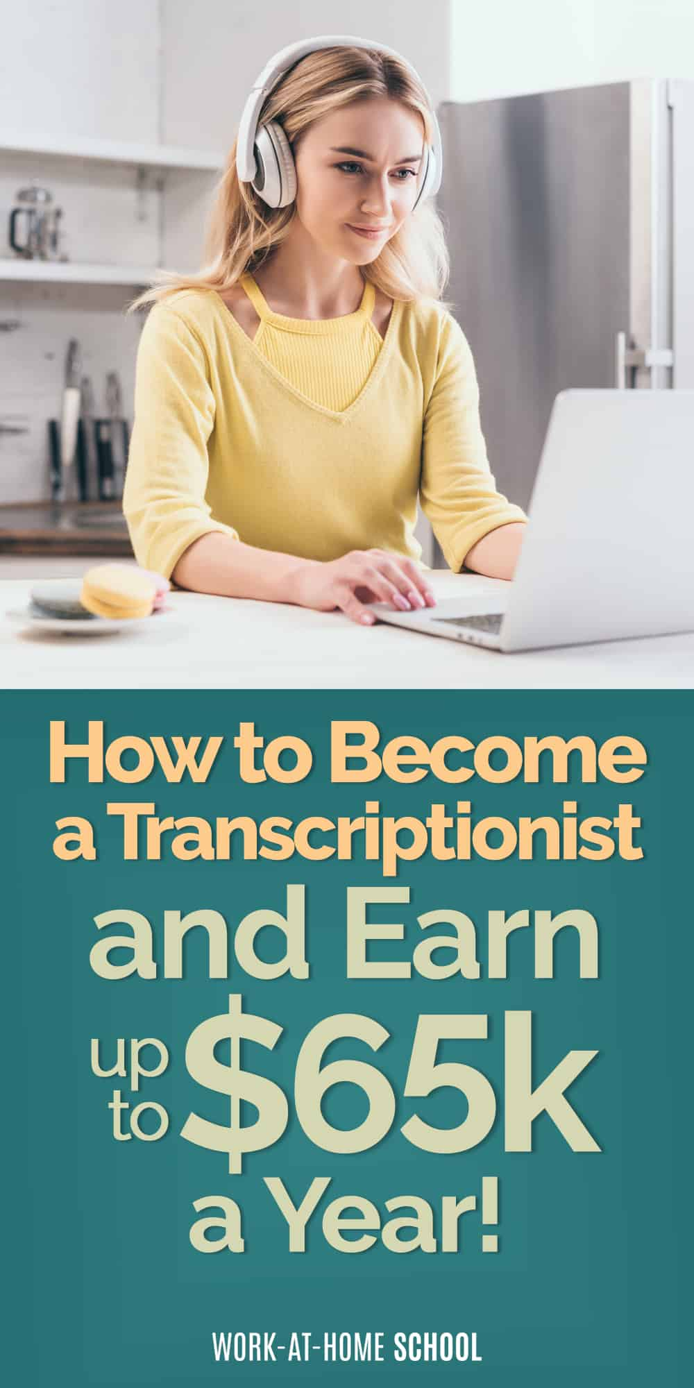 Looking for ways to earn between $58K and $65K a year? Become a transcriptionist!