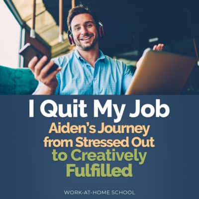 I Quit My Job! How Aiden Went from Stressed Out to Creatively Fulfilled