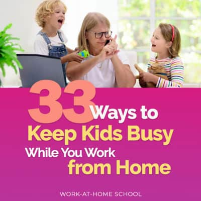 33 Ways to Keep Kids Busy While You Work from Home