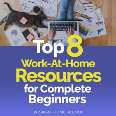 Top 8 Work-at-Home Resources for Complete Beginners