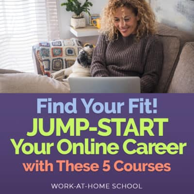 Find Your Fit! Jump-Start Your Online Career with These 5 Courses