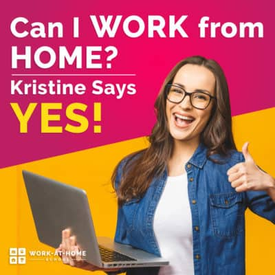 Can I Work from Home? Kristine Says Yes!