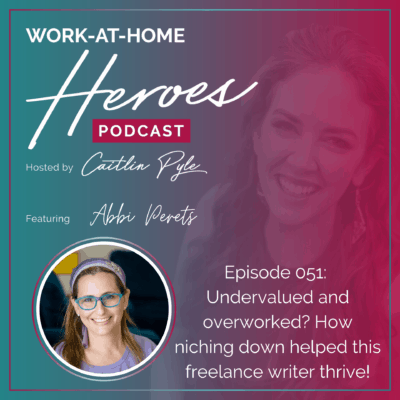 51: Undervalued and overworked? How niching down helped this freelance writer thrive!
