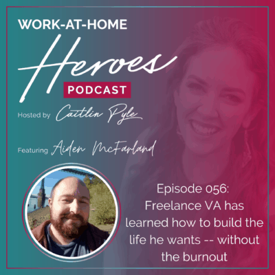 aiden mcfarland Freelance VA has learned how to build the life he wants without the burnout