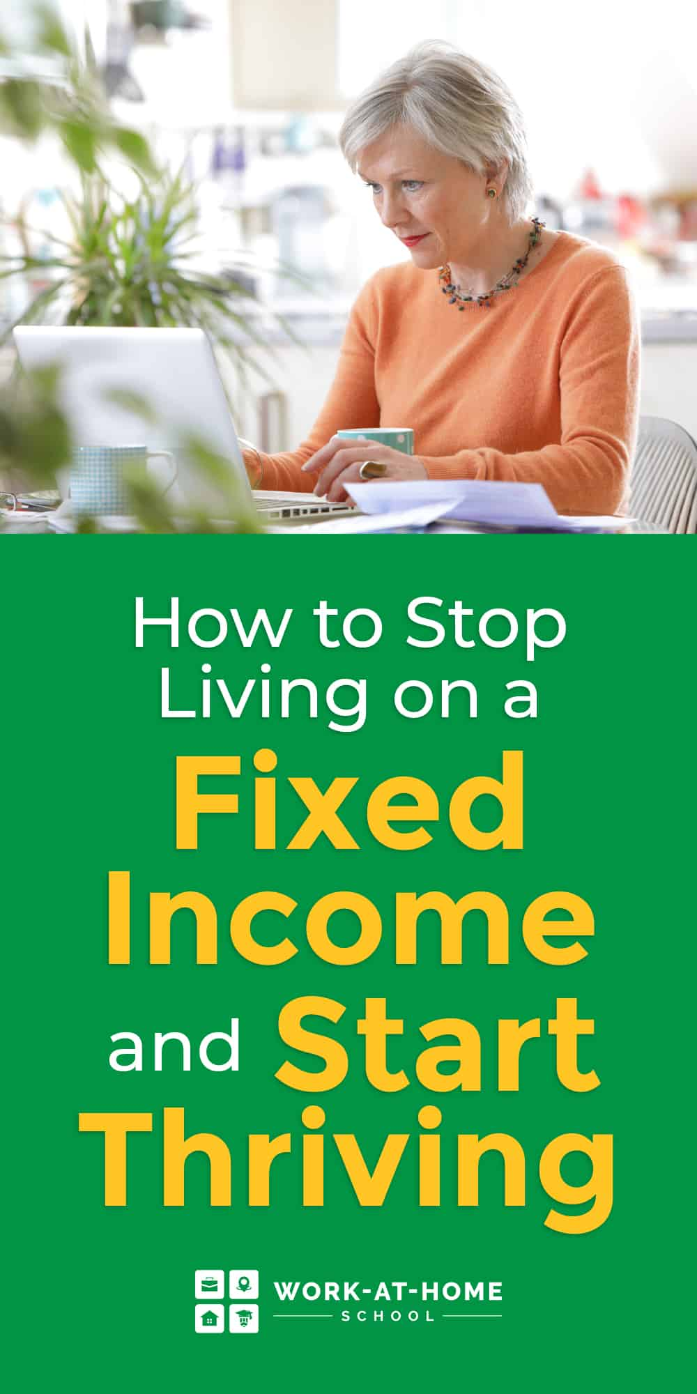 You don't have to stay living on a fixed income forever!