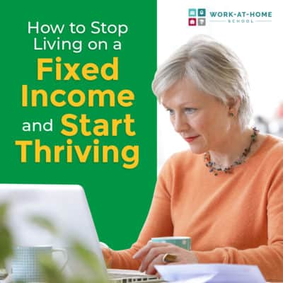 How to Stop Living on a Fixed Income and Start Thriving