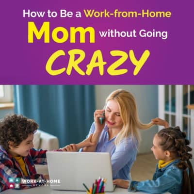 How to Be a Work-from-Home Mom without Going Crazy