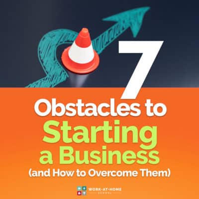 7 Obstacles to Starting a Business (and How to Overcome Them)