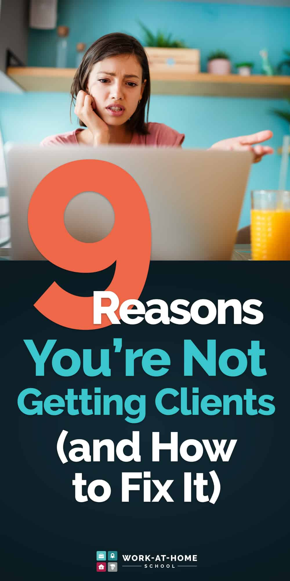 Why you're not getting clients -- and what you need to do to fix it!