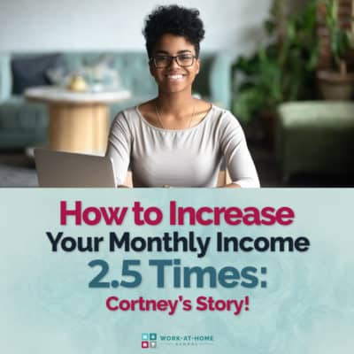 How to Increase Your Monthly Income 2.5 Times: Cortney's Story!
