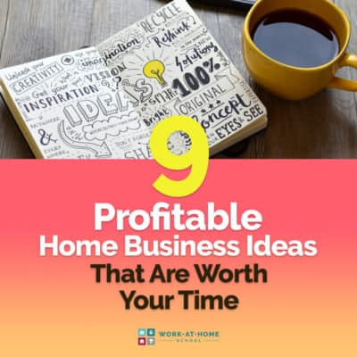 9 Profitable Home Business Ideas That Are Worth Your Time