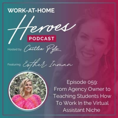 59: From Agency Owner to Teaching Students How To Work In the Virtual Assistant Niche
