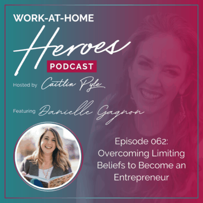 62: Overcoming Limiting Beliefs To Become An Entrepreneur