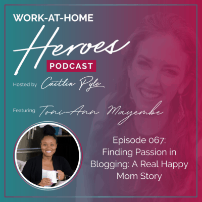 EP 67: Finding Passion in Blogging: A Real Happy Mom Story